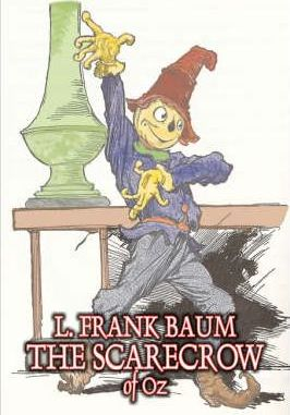 The Scarecrow of Oz by L. Frank Baum, Fiction, Fantasy, Literary, Fairy Tales, Folk Tales, Legends & Mythology Cover Image