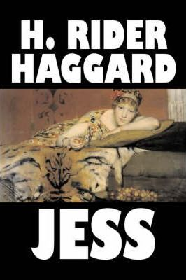 Jess by H. Rider Haggard, Fiction, Fantasy, Historical, Action & Adventure, Fairy Tales, Folk Tales, Legends & Mythology Cover Image