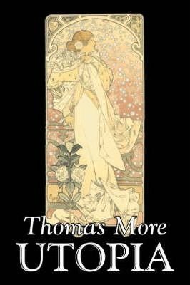 Utopia by Thomas More, Political Science, Political Ideologies, Communism & Socialism Cover Image