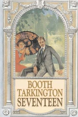 Seventeen by Booth Tarkington, Fiction, Political, Literary, Classics Cover Image