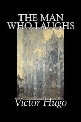 The Man Who Laughs by Victor Hugo, Fiction, Historical, Classics, Literary Cover Image