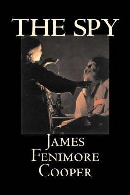The Spy by James Fenimore Cooper, Fiction, Classics, Historical, Action & Adventure Cover Image