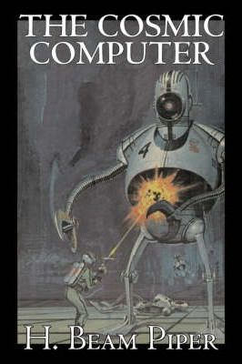 The Cosmic Computer by H. Beam Piper, Science Fiction, Adventure Cover Image