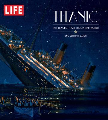 Life: Titanic 100 Years Later