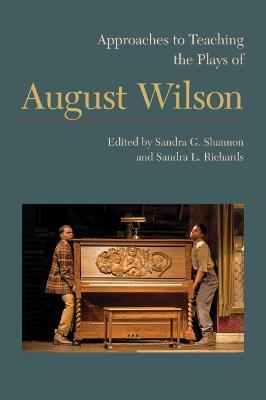 Approaches to Teaching the Plays of August Wilson