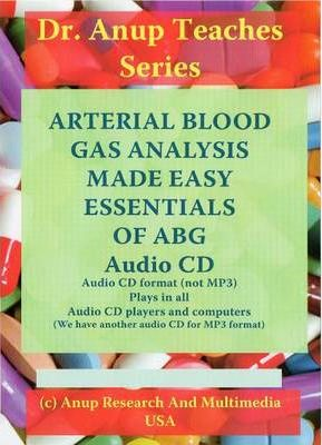 ABG - Arterial Blood Gas Analysis Made Easy