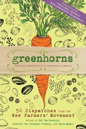 Greenhorns the Next Generation of American Farmers