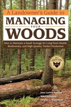 A Landowner's Guide to Managing Your Woods