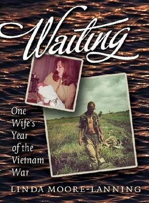 Waiting  One Wife's Year of the Vietnam War
