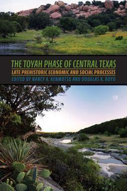 The Toyah Phase of Central Texas  Late Prehistoric Economic and Social Processes