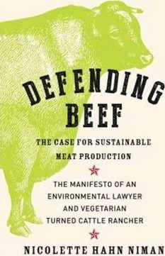 Defending Beef : The Case for Sustainable Meat Production