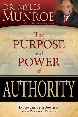 The Purpose and Power of Authority : Discovering the Power of Your Personal Domain