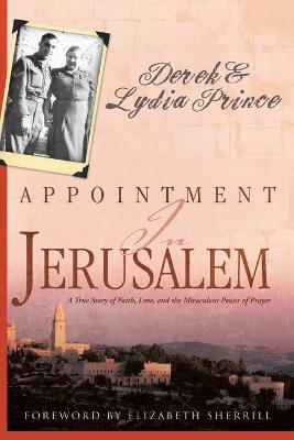 Appointment in Jerusalem : A True Story of Faith, Love, and the Miraculous Power of Prayer