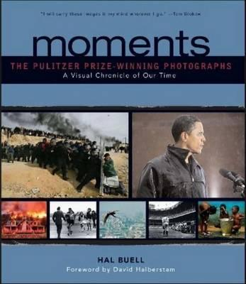 Moments : The Pulitzer Prize-Winning Photographs