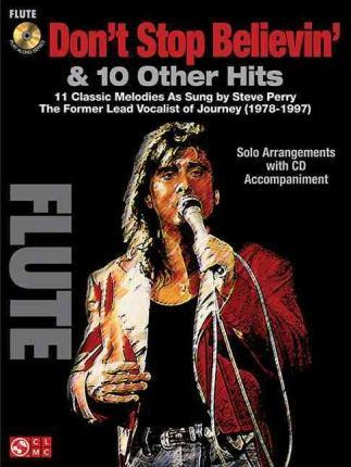 Don'T Stop Believin' and 11 Hits from Former Lead Vocalist of Journey Steve Perry  For Flute
