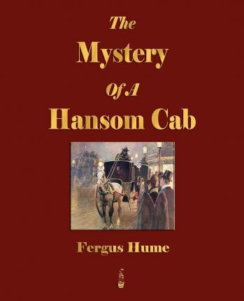 The Mystery Of A Hansom Cab Fergus Hume 9781603862332 border=