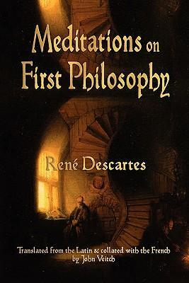 descartes meditations on first philosophy Descartes, meditation on the first philosophy, meditation 1: concerning those  things than can be called into doubt.