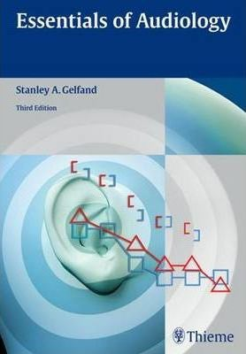 Essentials Of Audiology Stanley A Gelfand 9781604060447
