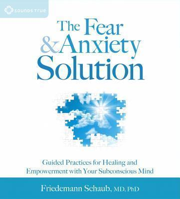Fear and Anxiety Solution