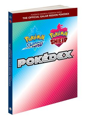 Pokemon Sword & Pokemon Shield: The Official Galar Region Pokedex