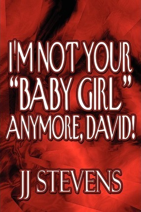 I'm Not Your Baby Girl Anymore, David! Cover Image