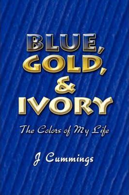 Blue, Gold, and Ivory Cover Image