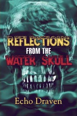 Reflections from the Water Skull Cover Image