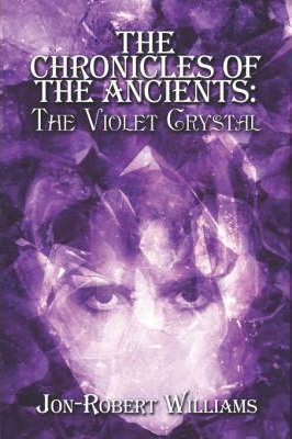 The Chronicles of the Ancients  The Violet Crystal