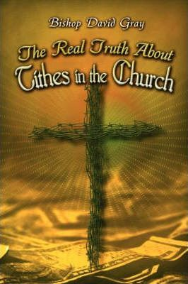 The Real Truth about Tithes in the Church Cover Image