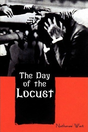 an analysis of californian dream in the day of the locust by nathanael west California times oc california journal  john fante's ask the dust, and the day of the locust by nathanael west (the latter just reissued in a new edition, along with miss lonelyhearts .