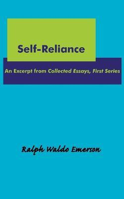 a personal note on emersons self reliance In his essay self-reliance, ralph waldo emerson uses the stylistic elements of metaphors - self assured throughout essay - positive message.
