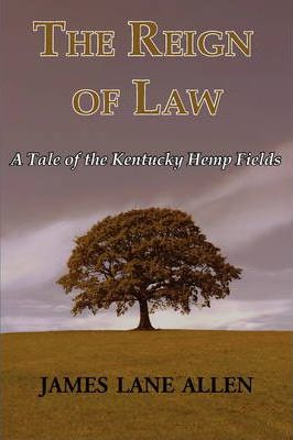 The Reign of Law (a Tale of the Kentucky Hemp Fields) Cover Image