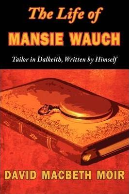 The Life of Mansie Wauch Cover Image