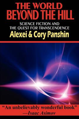 The World Beyond the Hill - Science Fiction and the Quest for Transcendence Cover Image