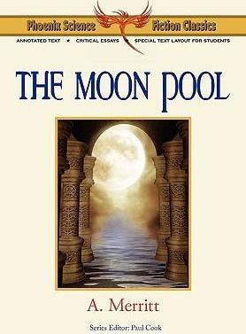 The Moon Pool - Phoenix Science Fiction Classics (with Notes and Critical Essays) Cover Image