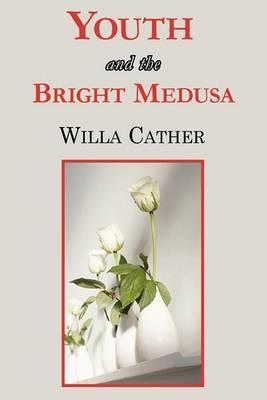 Youth and the Bright Medusa Cover Image