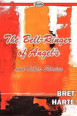 The Bell-Ringer of Angel's and Other Stories Cover Image