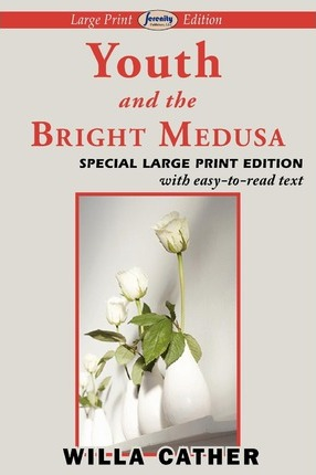Youth and the Bright Medusa (Large Print Edition) Cover Image