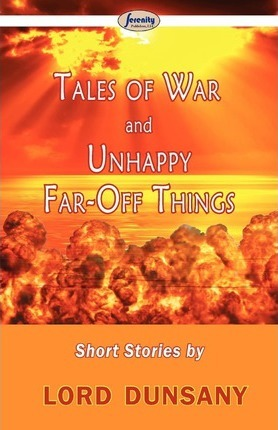 Tales of War and Unhappy Far-Off Things Cover Image
