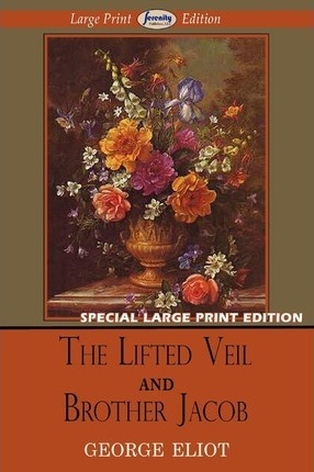 The Lifted Veil and Brother Jacob Cover Image