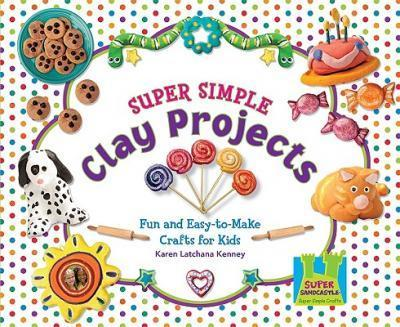 Super Simple Clay Projects  Fun and Easy-To-Make Crafts for Kids