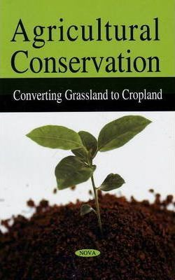 Agricultural Conservation: Converting Grassland to Cropland