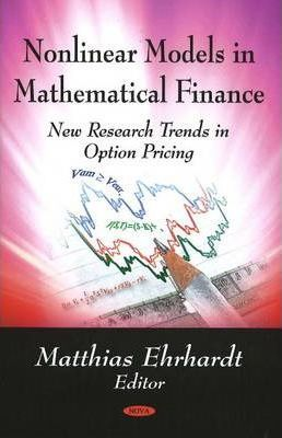 Nonlinear Models in Mathematical Finance : New Research Trends in Option Pricing