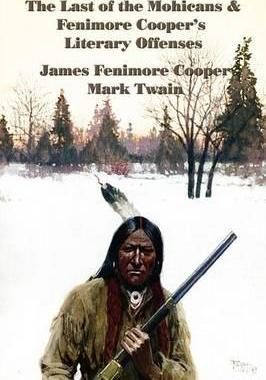 The Last of the Mohicans & Fenimore Cooper's Literary Offenses Cover Image