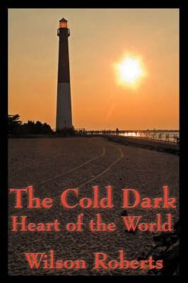 The Cold Dark Heart of the World Cover Image
