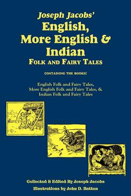 Joseph Jacobs' English, More English, and Indian Folk and Fairy Tales, Batten Cover Image