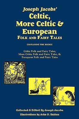 Joseph Jacobs' Celtic, More Celtic, and European Folk and Fairy Tales, Batten Cover Image