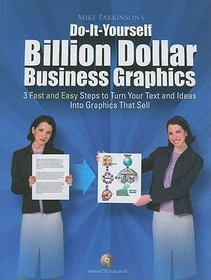 Do-It-Yourself Billion Dollar Business Graphics
