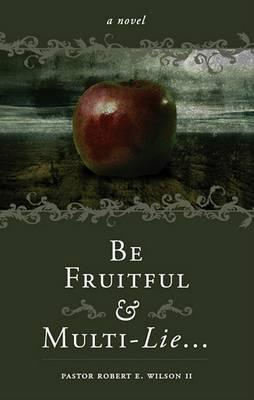 Be Fruitful and Multi-Lie...