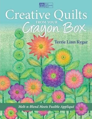 Creative Quilts from Your Crayon Box : Terrie Linn Kygar ... : creative quilts - Adamdwight.com